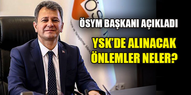 ÖSYM Başkanı Aygün'den son dakika YKS açıklaması