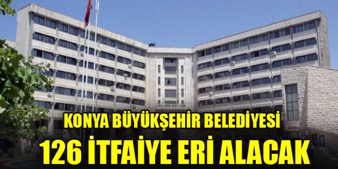Konya Büyükşehir Belediyesi 126 İtfaiye Eri alıyor