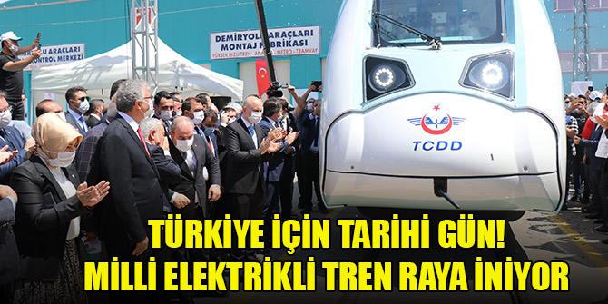Türkiye için tarihi gün! Milli elektrikli tren raya iniyor