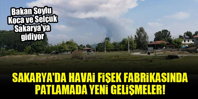 Sakarya'da havai fişek fabrikasında patlamada yeni gelişmeler! Bakanlar Sakarya'ya gidiyor