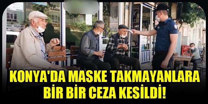 Konya'da maske takmayanlara bir bir ceza kesildi!