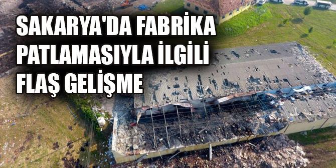 Sakarya'da fabrika patlamasıyla ilgili 3 kişi hakkında gözaltı kararı