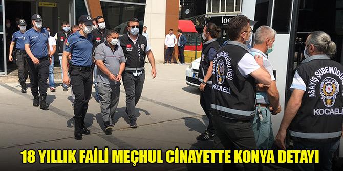 18 yıllık faili meçhul cinayette Konya detayı