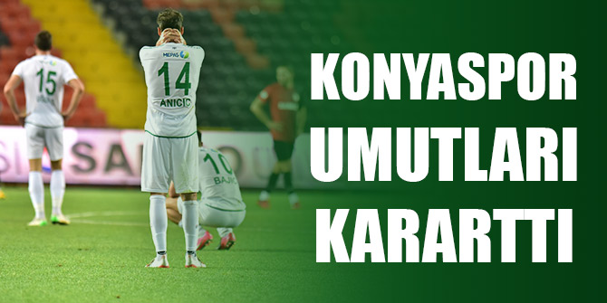 Konyaspor umutları kararttı
