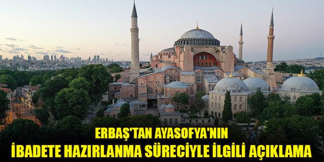 Erbaş'tan Ayasofya'nın ibadete hazırlanma süreciyle ilgili açıklama