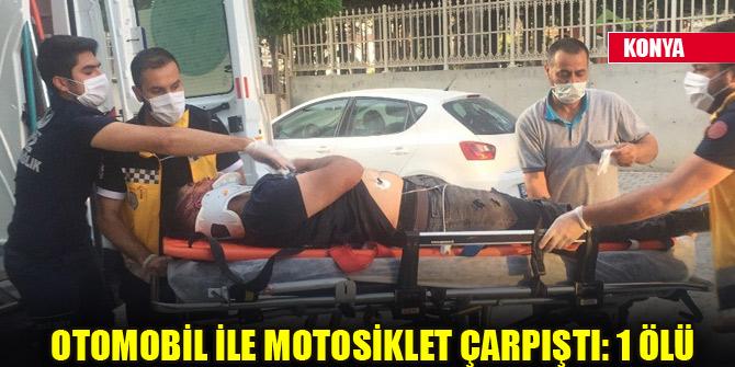 Konya'da otomobille çarpışan motosiklet sürücüsü hayatını kaybetti