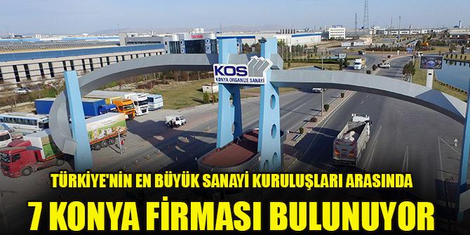 Türkiye'nin en büyük sanayi kuruluşları arasında 7 Konya firması var