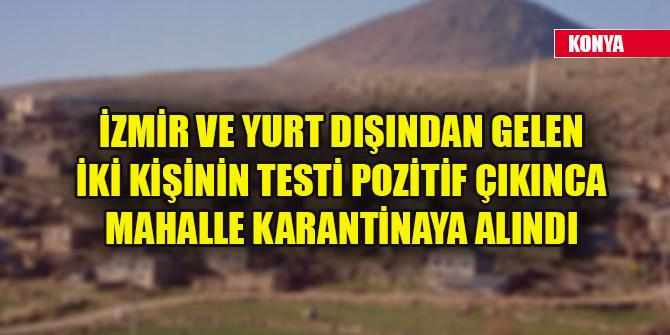 İzmir ve yurt dışından gelen iki kişinin testi pozitif çıkınca mahalle karantinaya alındı