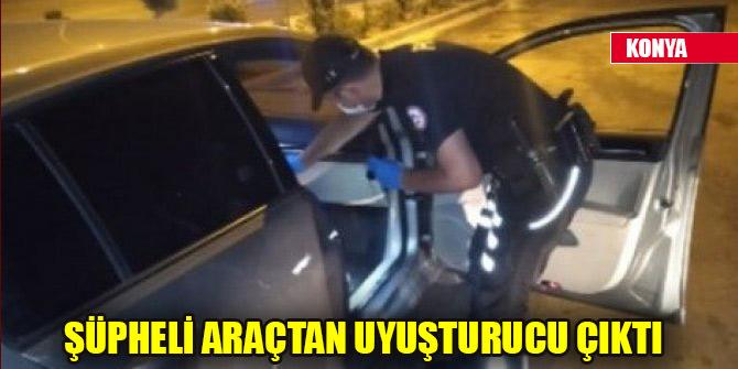Konya'da şüpheli araçtan uyuşturucu çıktı