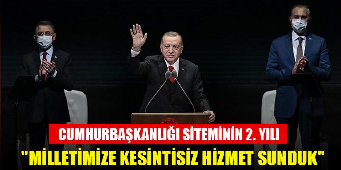 """Cumhurbaşkanı Erdoğan: """"Milletimize kesintisiz hizmet sunduk"""""""