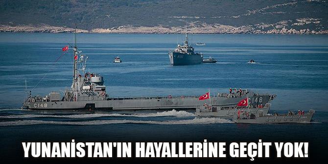 Türkiye Ege'de Yunanistan'ın hayallerine geçit vermiyor