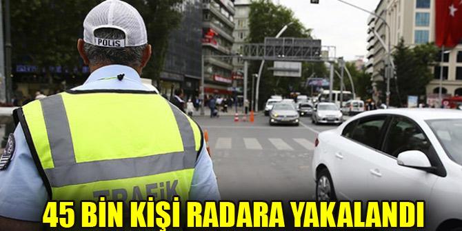 45 bin 21 sürücüye hız ihlalinden ceza