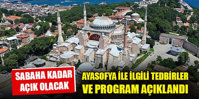 Yarın ibadete açılacak Ayasofya ile ilgili tedbirler ve program açıklandı