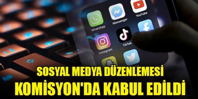 Sosyal medya düzenlemesi Komisyon'da kabul edildi
