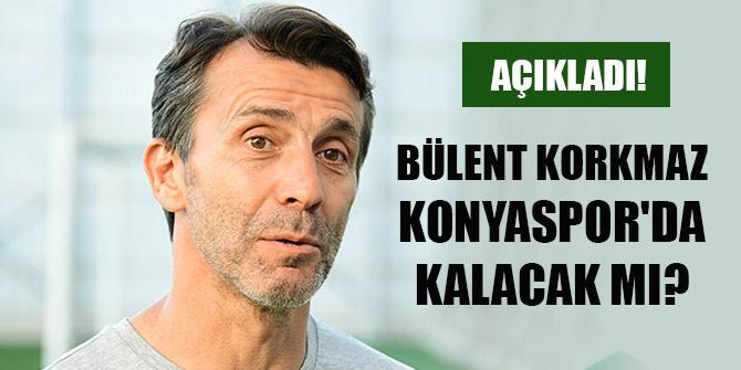 Bülent Korkmaz Konyaspor'da kalacak mı?