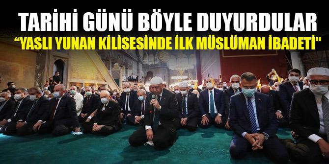 """Tarihi günü böyle duyurdular: """"Yaslı Yunan Kilisesinde ilk Müslüman ibadeti"""""""