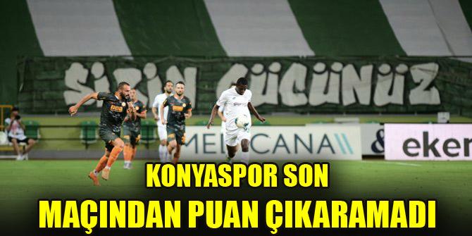 Konyaspor son maçından puan çıkaramadı