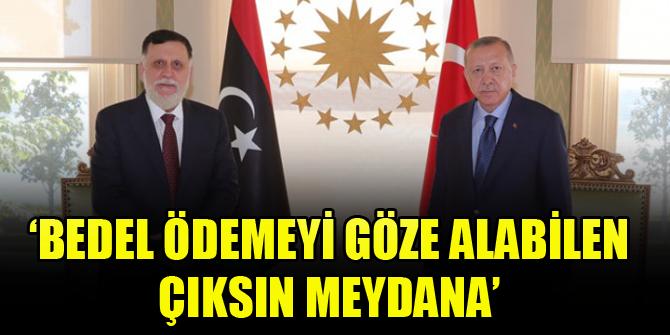 Cumhurbaşkanı Erdoğan: Bedel ödemeyi göze alabilen çıksın meydana