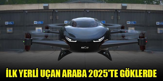 İlk yerli uçan araba 2025'te göklerde