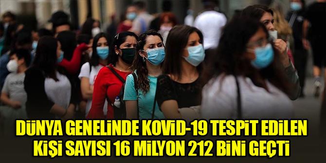 Dünya genelinde Kovid-19 tespit edilen kişi sayısı 16 milyon 212 bini geçti
