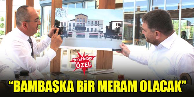 Başkan Mustafa Kavuş: Bambaşka bir Meram olacak