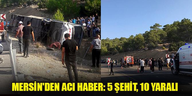Mersin'de askerleri taşıyan otobüs devrildi! 5 şehit, 10 yaralı