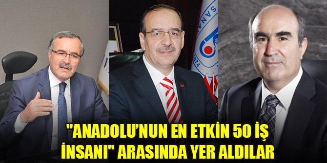 """""""Anadolu'nun En Etkin 50 İş İnsanı"""" arasında üç Konyalı iş adamı bulunuyor"""