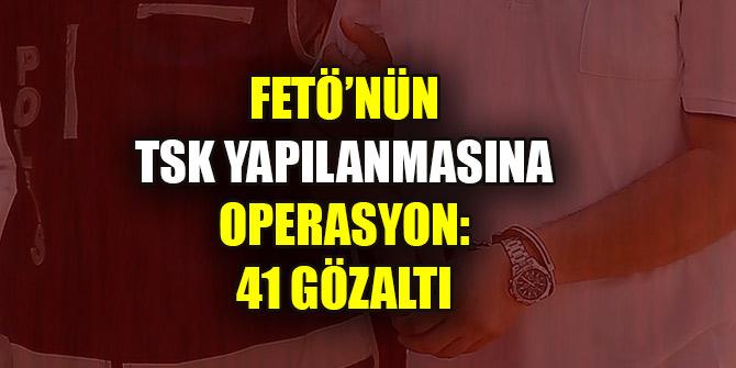 FETÖ'nün sözde TSK yapılanması soruşturmasında 68 gözaltı kararı