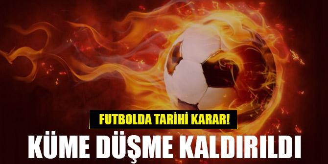 Tarihi karar! Futbolda 2019-2020 sezonu için küme düşme kaldırıldı