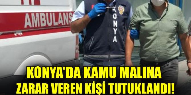 Konya'da hastane çalışanlarına direnen ve kamu malına zarar veren kişi tutuklandı