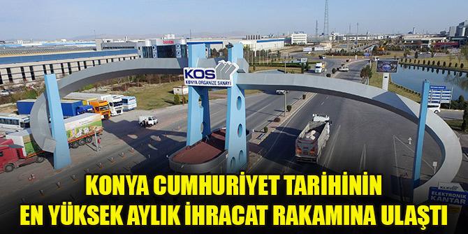 Konya Cumhuriyet tarihinin en yüksek aylık ihracat rakamına ulaştı