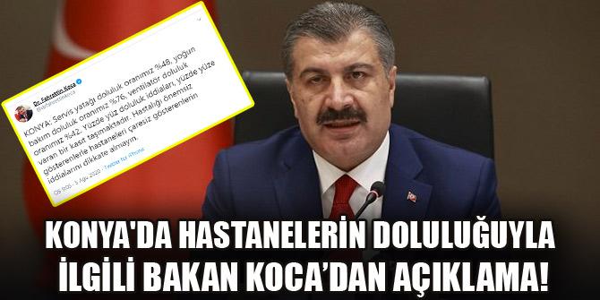 Konya'da hastanelerin doluluğuyla ilgili Bakan Koca'dan açıklama!