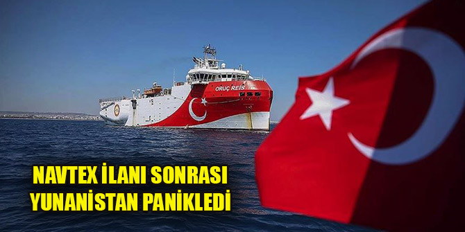 Türkiye Doğu Akdeniz'de yeni bir NAVTEX ilan etti, Yunanistan panikledi