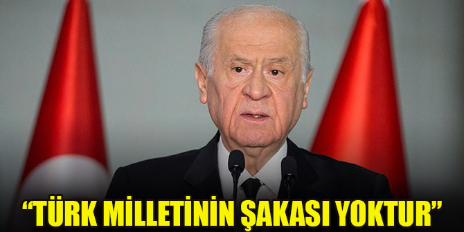Devlet Bahçeli: Türk milletinin şakası yoktur