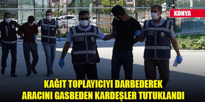 Konya'da kağıt toplayıcıyı darbederek aracını gasbeden kardeşler tutuklandı
