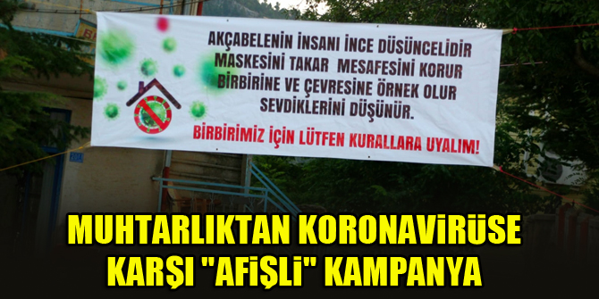 """Beyşehir'in mahallesinde muhtarlıktan koronavirüse karşı """"afişli"""" kampanya"""