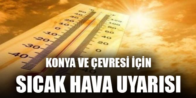 Konya ve çevresi için sıcak hava uyarısı
