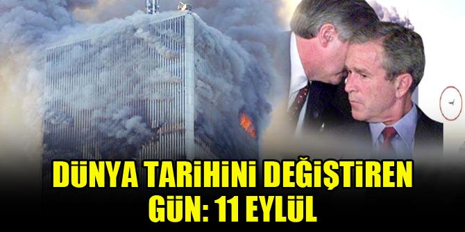 Dünya tarihini değiştiren gün: 11 Eylül