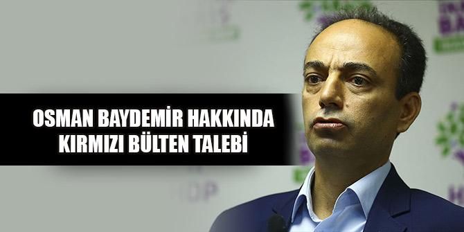 Osman Baydemir hakkında kırmızı bülten talebi