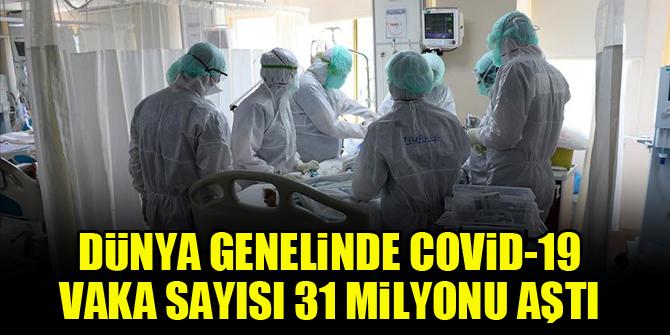 Dünya genelinde Covid-19 vaka sayısı 31 milyonu aştı