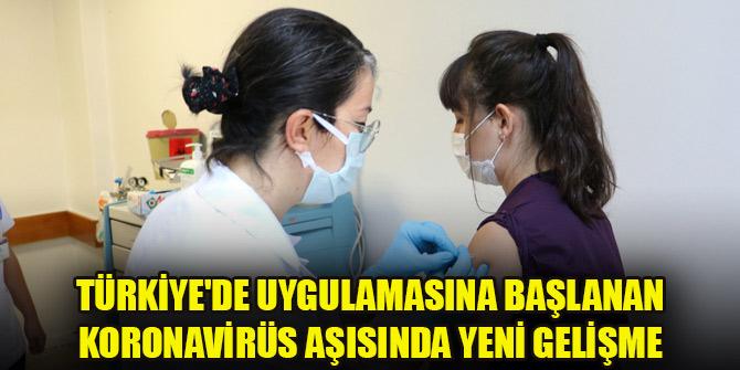 Türkiye'de uygulamasına başlanan koronavirüs aşısında yeni gelişme