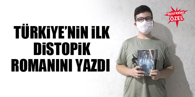 Türkiye'nin ilk distopik romanını yazdı