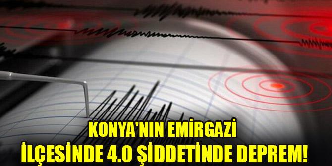 Konya'nın Emirgazi ilçesinde 4.0 şiddetinde deprem!