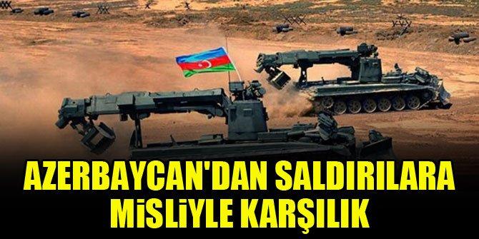 Azerbaycan'dan saldırılara misliyle karşılık