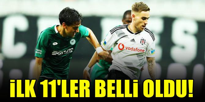 Konyaspor - Beşiktaş   İLK 11'LER!