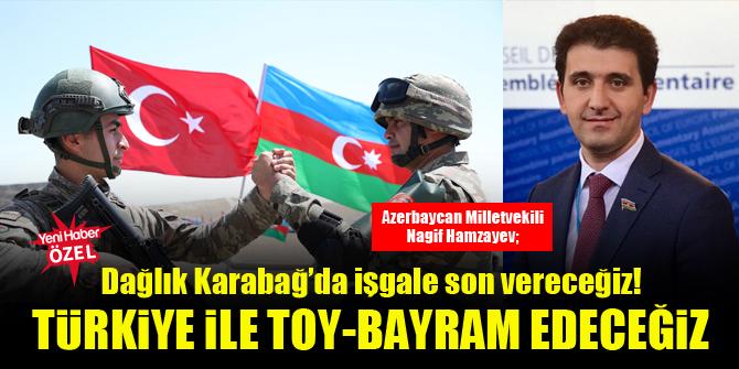 Azerbaycan Milletvekili Nagif Hamzayev: Ermenileri bozguna uğrattık!