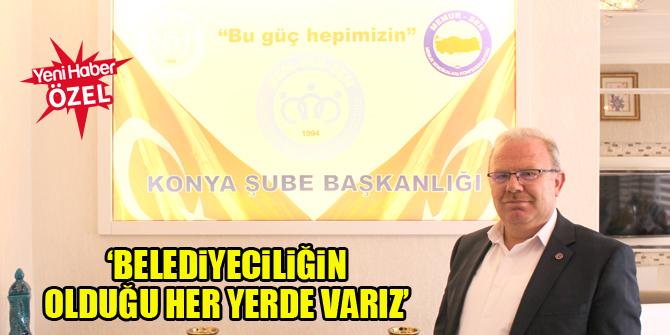 Mehmet Büyükaslan: Belediyeciliğin olduğu her yerde biz varız