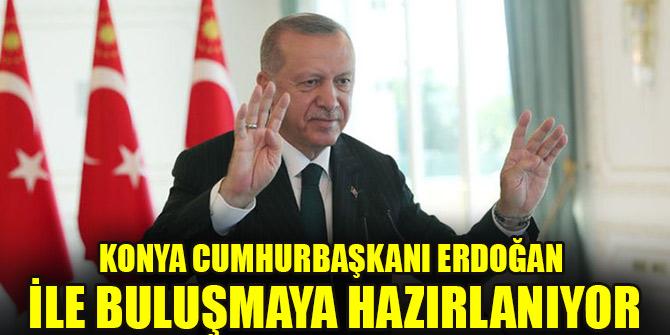 Konya Cumhurbaşkanı Erdoğan ile buluşmaya hazırlanıyor