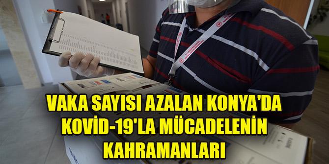 Vaka sayısı azalan Konya'da Kovid-19'la mücadelenin kahramanları: Filyasyon ve çağrı merkezi ekipleri