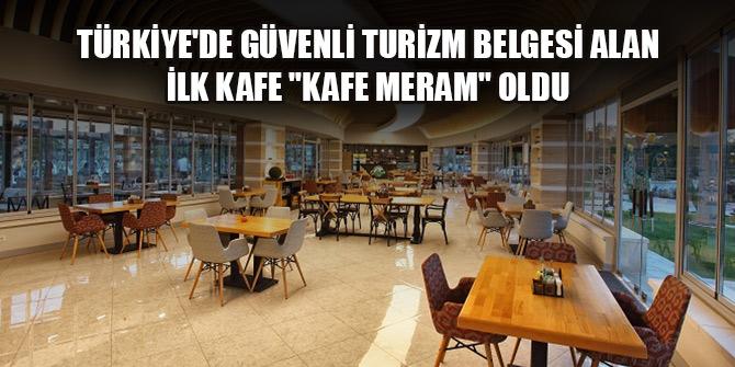 """Türkiye'de güvenli turizm belgesi alan ilk kafe """"Kafe Meram"""" oldu"""